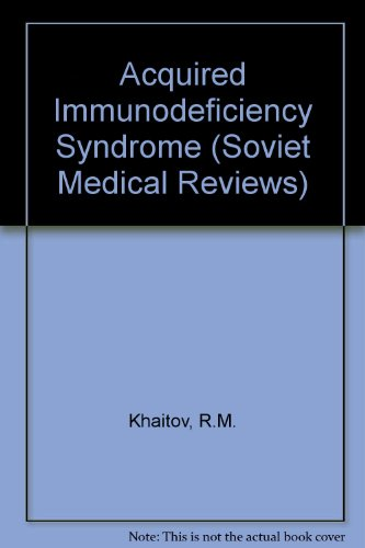Acquired Immunodeficiency Syndrome (Soviet Medical Reviews Series, Section D): Khaitov, R. M.