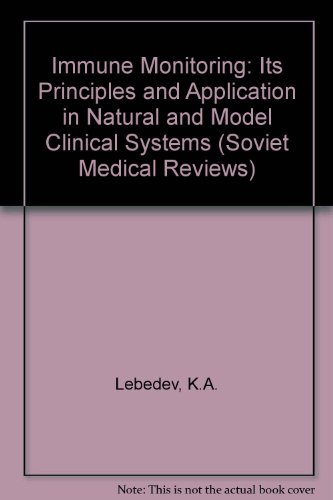 Immune Monitoring Its Principles and Application in: Sochnev, A. M.,