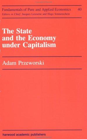 The State and the Economy under Capitalism: Adam Przeworski