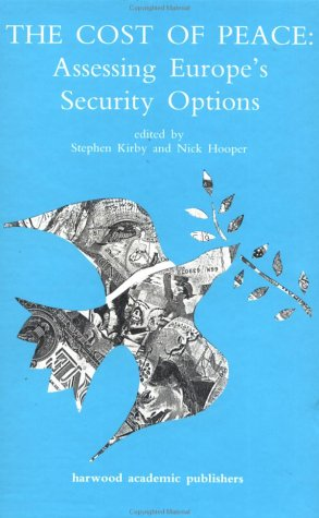 The Cost of Peace: Assessing Europe's Security Options: Stephen Kirby