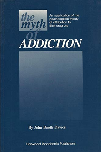 The Myth of Addiction: John Booth Davis