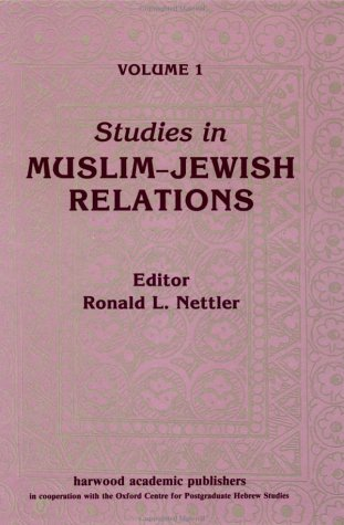 Studies in Muslim-Jewish Relations: Ron L. Nettler