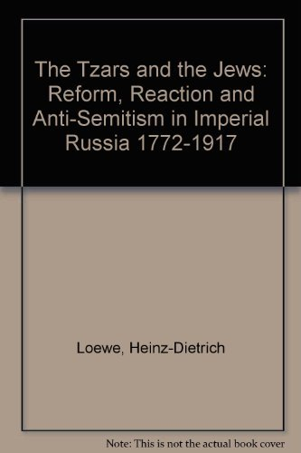 9783718652891: The Tzars and the Jews: Reform, Reaction and Anti-Semitism in Imperial Russia 1772-1917
