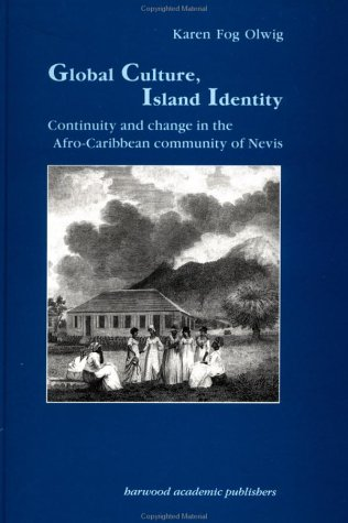9783718653294: Global Culture, Island Identity: Continuity and Change in the Afro-Caribbean Community of Nevis (Studies in Anthropology and History)