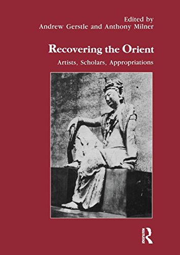 Recovering the Orient: Artists, Scholars, Appropriations