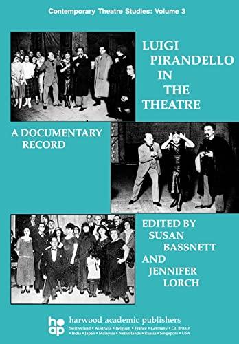 Luigi Pirandello in the Theatre: Susan Bassnett-McGuire