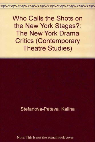 9783718654376: Who Calls the Shots on the New York Stages? The New York Drama Critics (Routledge Harwood Contemporary Theatre Studies)