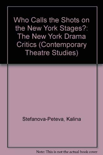 9783718654383: Who Calls the Shots on the New York Stages?: The New York Drama Critics (Routledge Harwood Contemporary Theatre Studies)