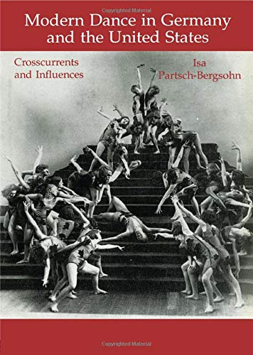 9783718655588: Modern Dance in Germany and the United States: Cross Currents and Influences (Choreography & Dance Studies)
