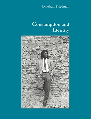 Consumption and Identity (Consumption & Identity): Jonathan Friedman