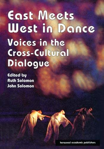 9783718656042: East Meets West in Dance: Voices in the Cross-Cultural Dialogue (Choreography and Dance Studies Series)