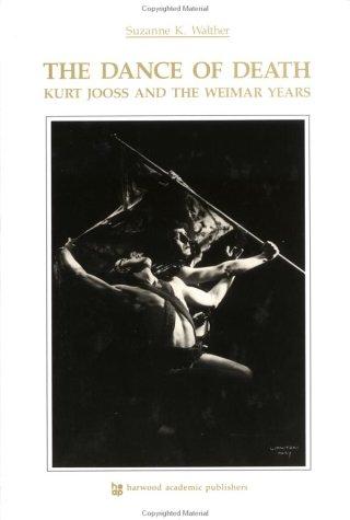 9783718657025: Dance of Death: Kurt Jooss and the Weimar Years (Choreography and Dance Studies Series)