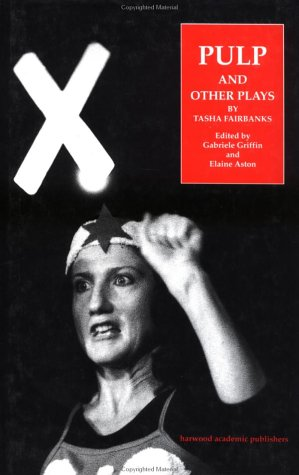 9783718657445: Pulp and Other Plays by Tasha Fairbanks (Routledge Harwood Contemporary Theatre Studies)