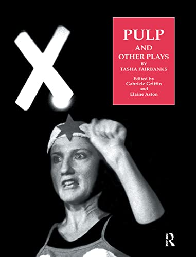 9783718657452: Pulp and Other Plays by Tasha Fairbanks (Routledge Harwood Contemporary Theatre Studies)