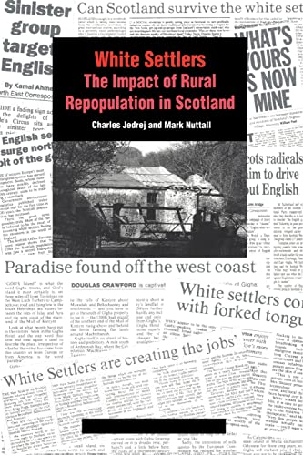 9783718657537: White Settlers: The Impact of Rural Repopulation in Scotland