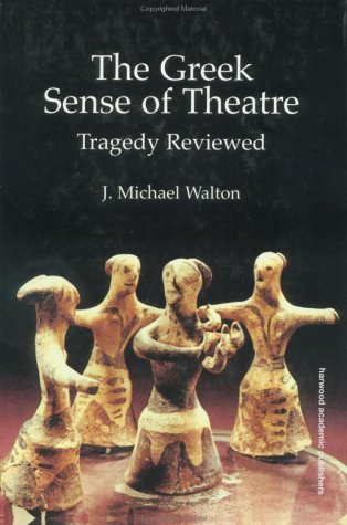9783718658510: The Greek Sense Of Theatre (Greek and Roman Theatre Archive)