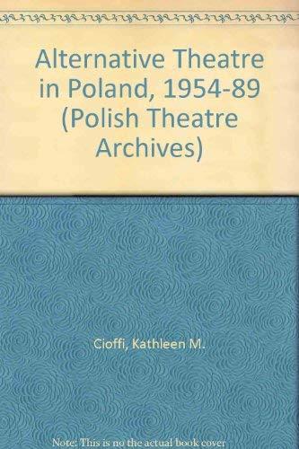 Alternative Theater in Poland: 1954-1989: Cioffi, Kathleen