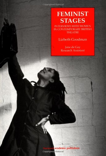 9783718658725: Feminist Stages: Interviews with Women in Contemporary British Theatre (Routledge Harwood Contemporary Theatre Studies)