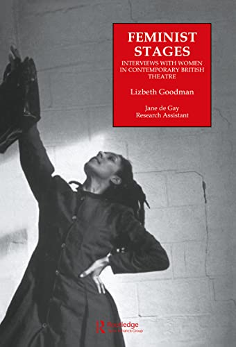 9783718658824: Feminist Stages: Interviews with Women in Contemporary British Theatre (Contemporary Theatre Studies)