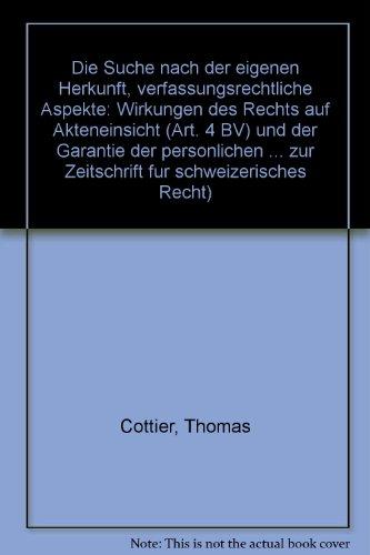 9783719009953: Die Suche nach der eigenen Herkunft, verfassungsrechtliche Aspekte: Wirkungen des Rechts auf Akteneinsicht (Art. 4 BV) und der Garantie der ... fur schweizerisches Recht) (German Edition)