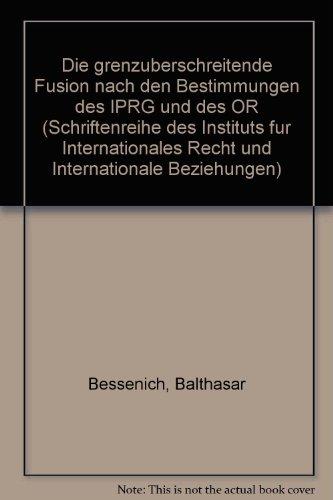 Die grenzüberschreitende Fusion nach den Bestimmungen des: Bessenich, Balthasar: