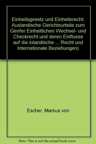 Einheitsgesetz und Einheitsrecht: Ausländische Gerichtsurteile zum Genfer Einheitlichen Wechsel- ...