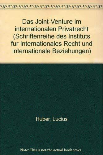 Das Joint-Venture im internationalen Privatrecht: Huber, Lucius: