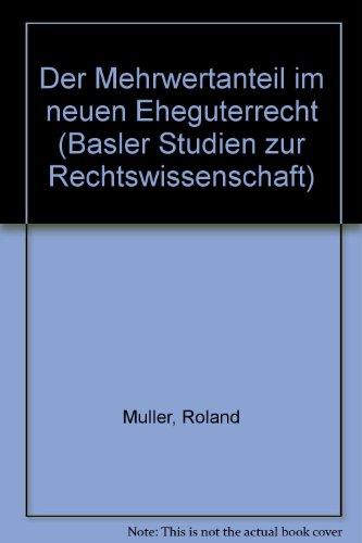 Der Mehrwertanteil im neuen Ehegüterrecht: Mu?ller, Roland