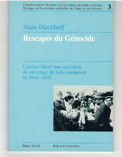 9783719013196: Rescapes du genocide: L'action Musy--une operation de sauvetage de juifs europeens en 1944-1945 (Beitrage zur Geschichte und Kultur der Juden in der Schweiz) (French Edition)