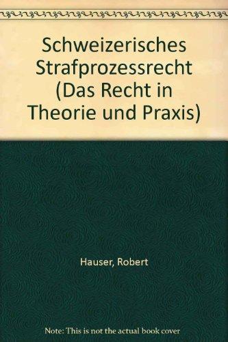 Schweizerisches Strafprozessrecht.: Hauser, Robert &