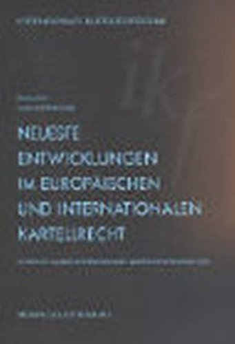 Neueste Entwicklungen im europäischen und internationalen Kartellrecht: Carl Baudenbacher