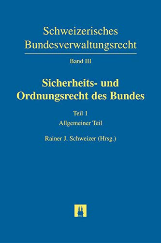 Schweizerisches Bundesverwaltungsrecht / Sicherheits- und Ordnungsrecht des Bundes: Stephan ...