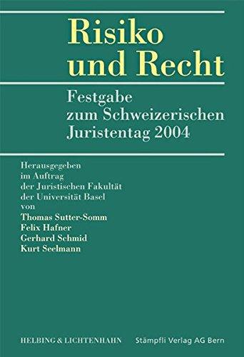 Risiko und Recht: Festgabe zum Schweizerischen Juristentag: Felix Hafner; Kathrin