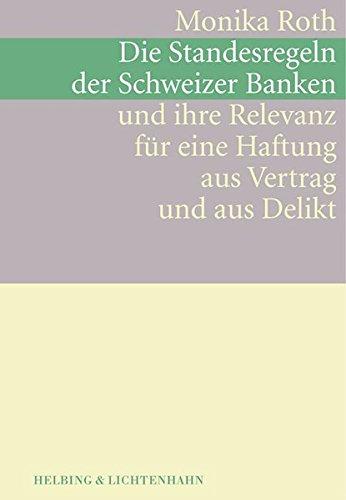 Die Standesregeln der Schweizer Banken und ihre Relevanz für eine Haftung aus Vertrag und aus ...