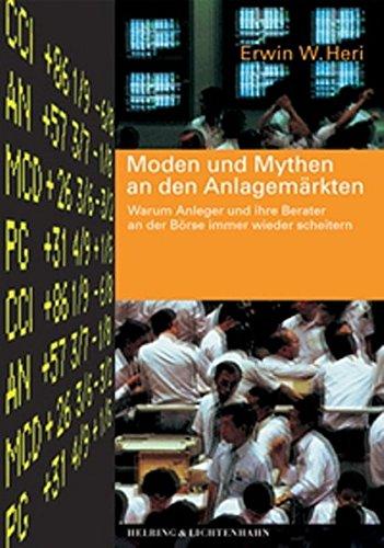 9783719023546: Moden und Mythen an den Anlagemärkten: Warum Anleger und ihre Berater an der Börse immer wieder scheitern