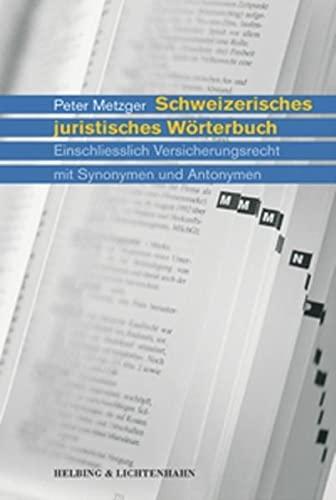 Schweizerisches juristisches Wörterbuch: Peter Metzger