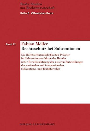 Rechtsschutz bei Subventionen: Die Rechtsschutzmöglichkeiten Privater im Subventionsverfahren des ...