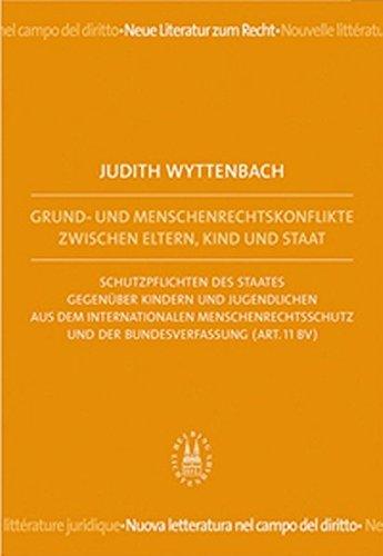Grund- und Menschenrechtskonflikte zwischen Eltern, Kind und Staat: Judith Wyttenbach