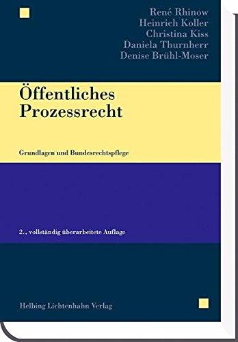 Öffentliches Prozessrecht: Grundlagen und Bundesrechtspflege Rhinow, René; Koller, Heinrich; ...