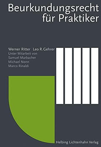 Beurkundungsrecht für Praktiker: Leo R. Gehrer
