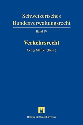 Schweizerisches Bundesverwaltungsrecht / Verkehrsrecht: Georg Müller