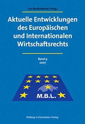 Aktuelle Entwicklungen des Europäischen und Internationalen Wirtschaftsrechts: Carl ...