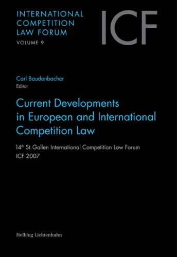 Current Developments in European and International Competition Law: Carl Baudenbacher