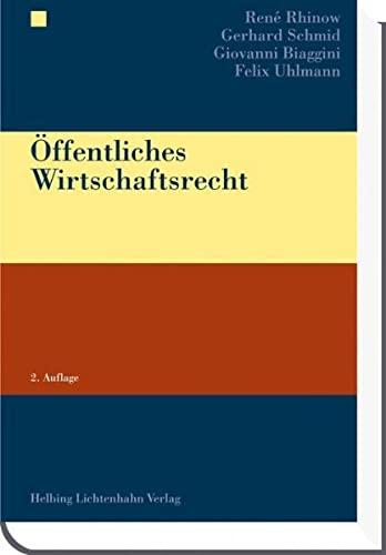 Öffentliches Wirtschaftsrecht: René Rhinow