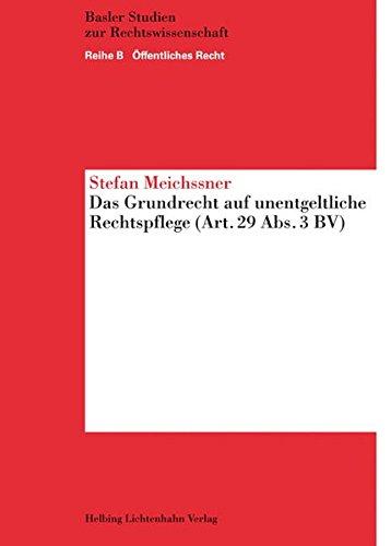 Das Grundrecht auf unentgeltliche Rechtspflege (Art. 29. Abs. 3 BV): Stefan Meichssner