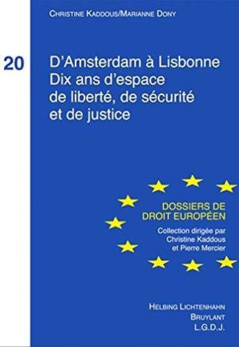 D'Amsterdam à Lisbonne : Dix ans d'espace de liberté, de sécurit&...