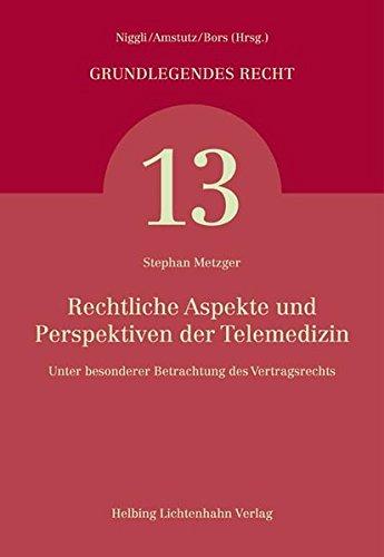 Rechtliche Aspekte und Perspektiven der Telemedizin: Stephan Metzger