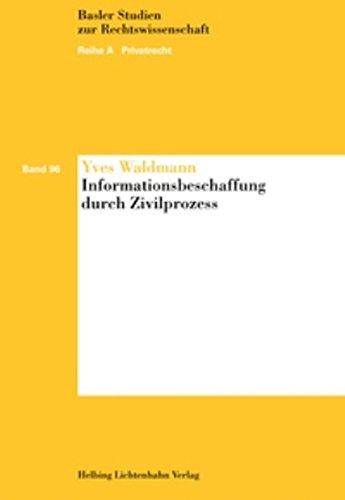 Informationsbeschaffung durch Zivilprozess