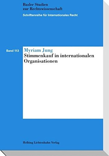 Stimmenkauf in internationalen Organisationen: Myriam Jung