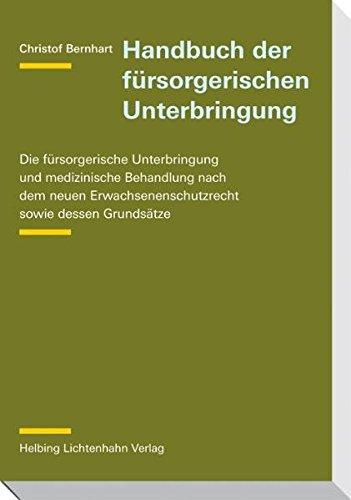 Handbuch der fürsorgerischen Unterbringung: Christof Bernhart